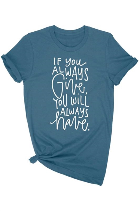 Picture of If You Always Give Graphic Tee