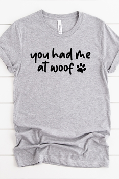 Picture of You Had Me At Woof Graphic Tee